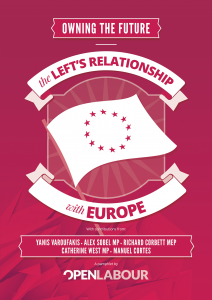 Open Labour Pamphlet - 'Owning the Future: The Left's Relationship with Europe'